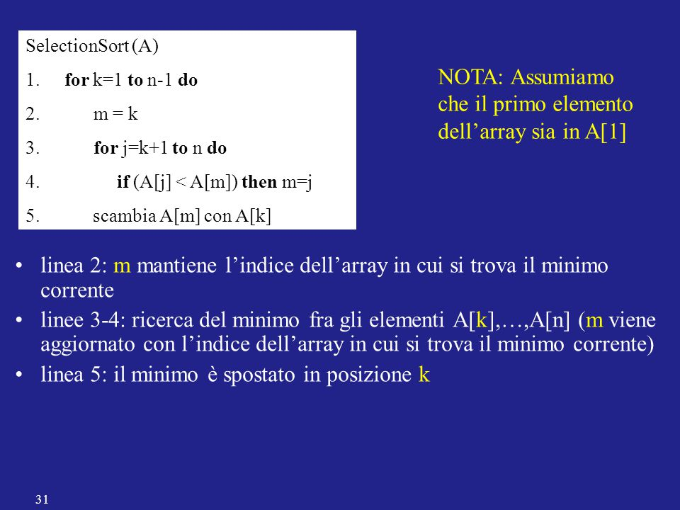 NOTA: Assumiamo che il primo elemento dell'array sia in A[1]